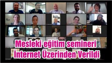 Mesleki eğitim semineri İnternet Üzerinden Verildi