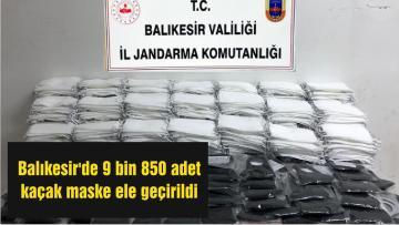Balıkesir'de 9 bin 850 adet kaçak maske ele geçirildi