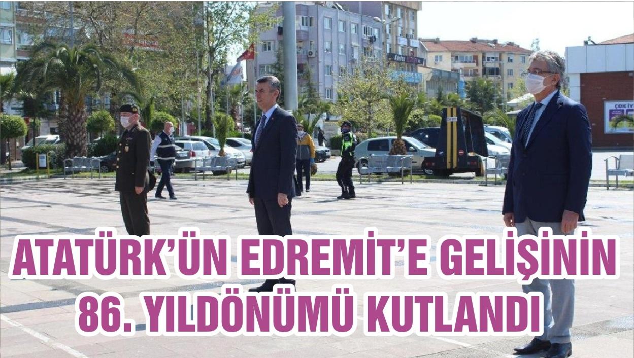 ATATÜRK'ÜN EDREMİT'E GELİŞİNİN 86. YILDÖNÜMÜ KUTLANDI