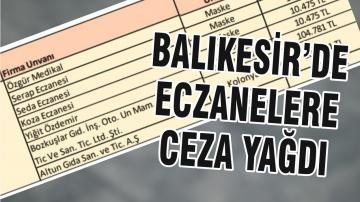 BALIKESİR'DE ECZANELERE CEZA YAĞDI