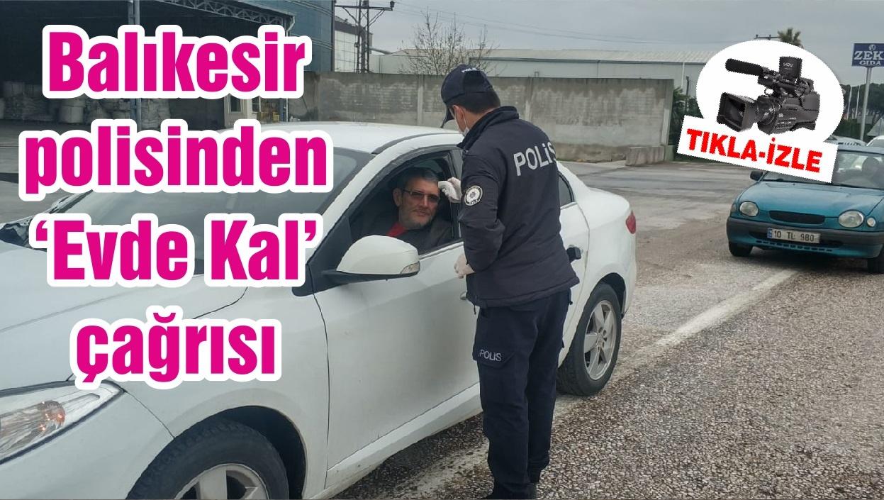 Balıkesir polisinden 'Evde Kal' çağrısı
