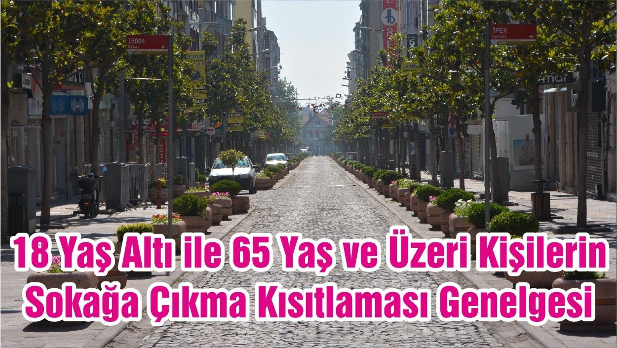 18 Yaş Altı ile 65 Yaş ve Üzeri Kişilerin Sokağa Çıkma Kısıtlaması Genelgesi