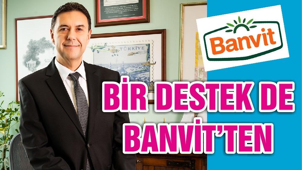 BİR DESTEK DE BANVİT'TEN