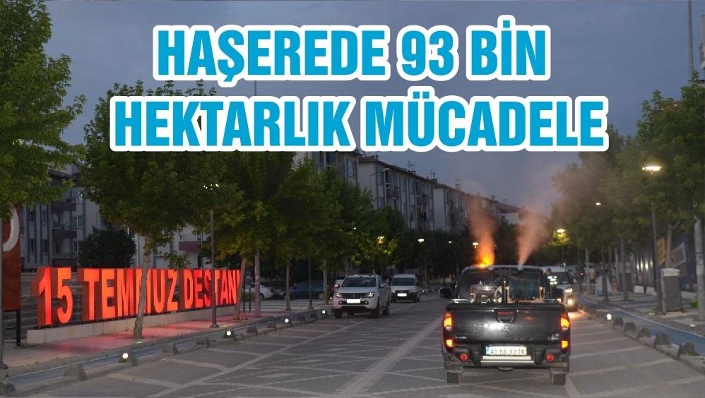 HAŞEREDE 93 bin HEKTARLIK MÜCADELE