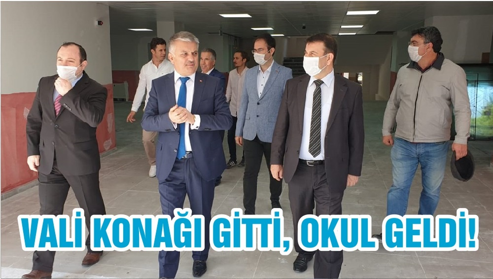 VALİ KONAĞI GİTTİ, OKUL GELDİ!