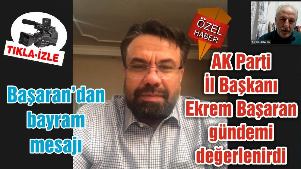 AK Parti Balıkesir İl Başkanı Ekrem Başaran gündemi değerlendirdi