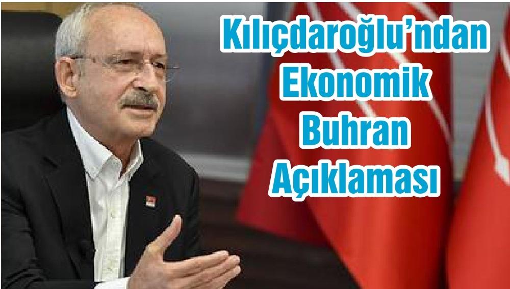 Kılıçdaroğlu'ndan Ekonomik Buhran Açıklaması