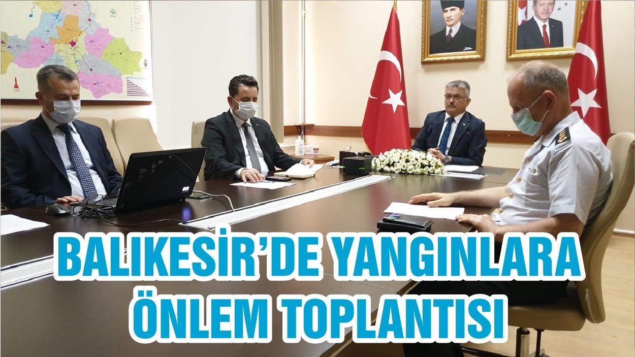 BALIKESİR'DE YANGINLARA ÖNLEM TOPLANTISI