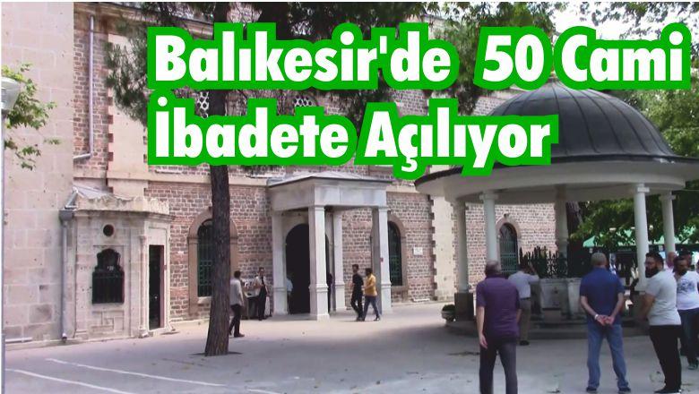 Balıkesir'de 50 Cami İbadete Açılıyor