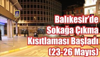 Balıkesir'de sokağa çıkma kısıtlaması başladı (23-26 Mayıs)