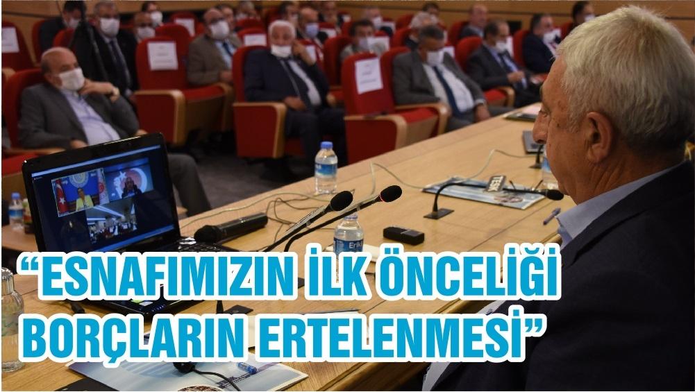 """""""ESNAFIMIZIN İLK ÖNCELİĞİ BORÇLARIN ERTELENMESİ"""""""