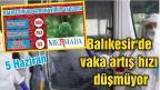 BALIKESİR'DE KORONAVİRÜSTE 5 HAZİRAN TABLOSU