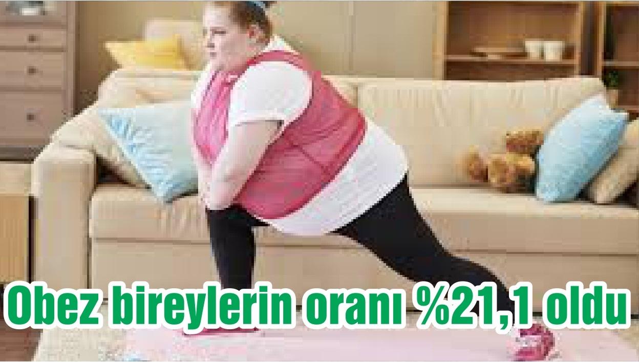 Obez bireylerin oranı %21,1 oldu
