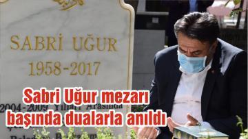 Sabri Uğur mezarı başında dualarla anıldı