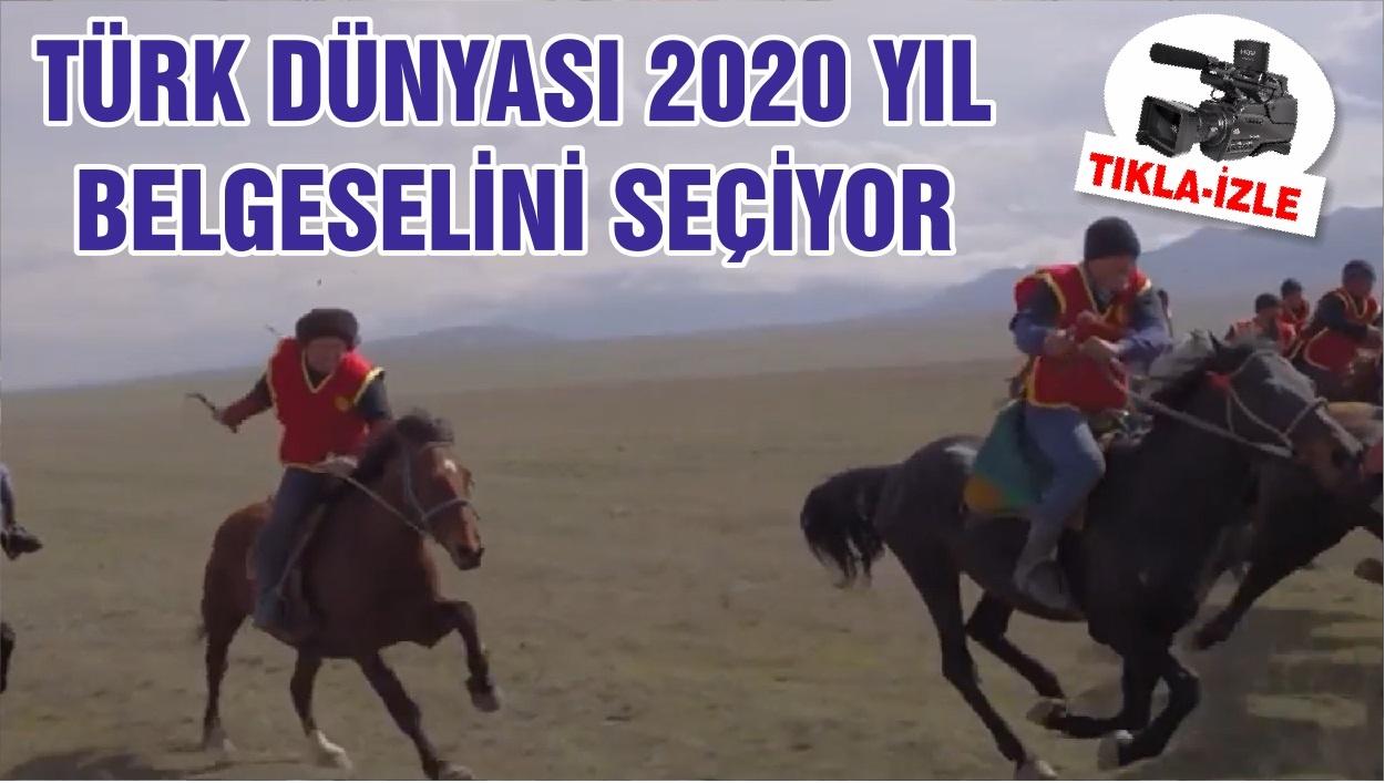 TÜRK DÜNYASI 2020 YIL BELGESELİNİ SEÇİYOR