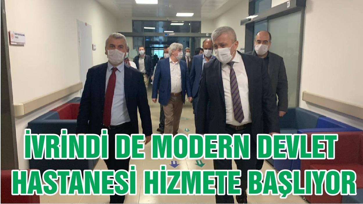 İVRİNDİ DE MODERN DEVLET HASTANESİ HİZMETE BAŞLIYOR