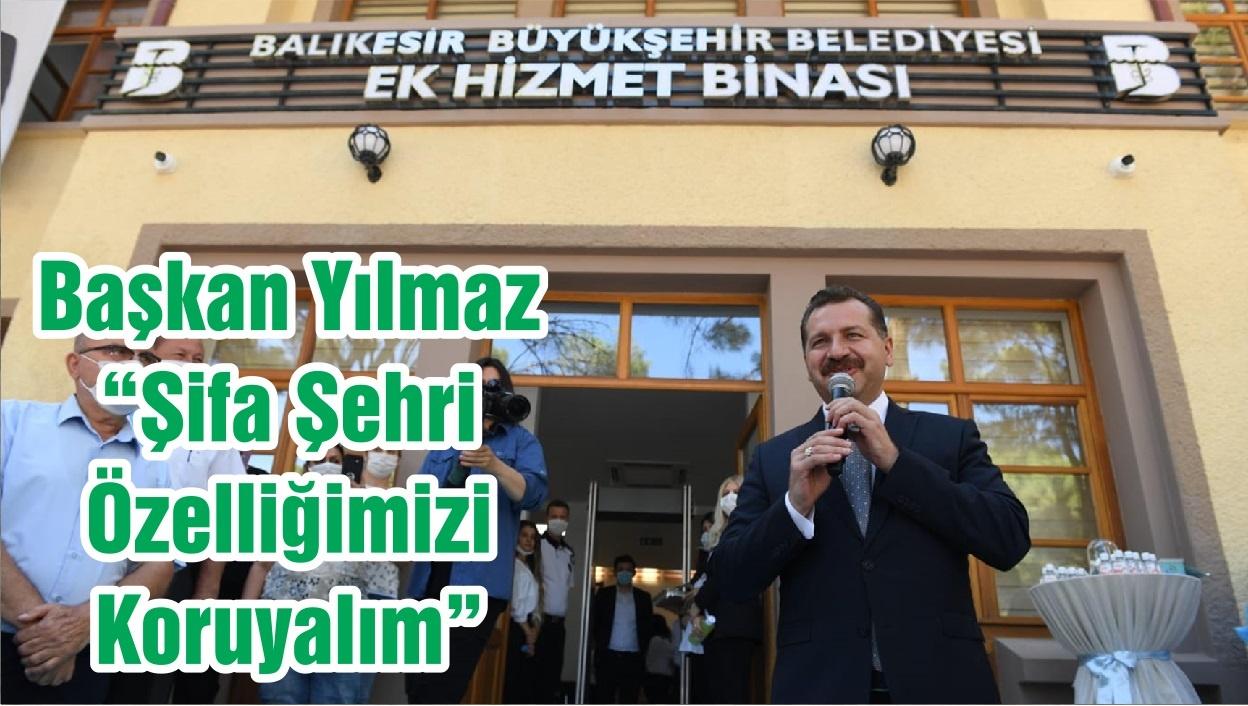 """Başkan Yılmaz """"Şifa Şehri Özelliğimizi Koruyalım"""""""