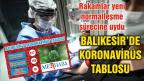 BALIKESİR'DE KORONAVİRÜSTE 1 HAZİRAN TABLOSU