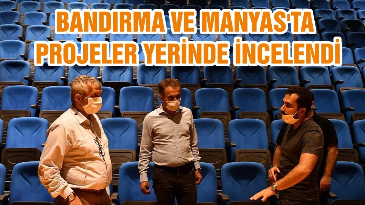 BANDIRMA VE MANYAS'TA PROJELER YERİNDE İNCELENDİ