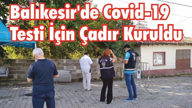 Balıkesir'de Covid-19 Testi İçin Çadır Kuruldu