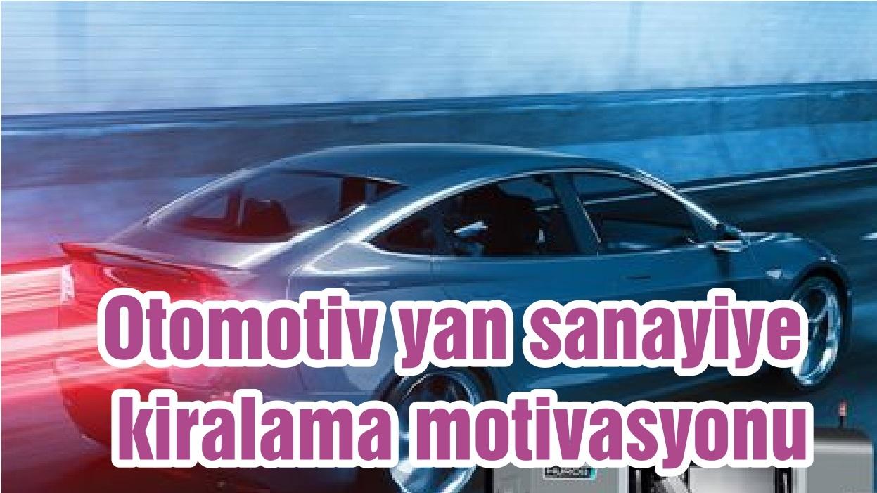 Otomotiv yan sanayiye kiralama motivasyonu
