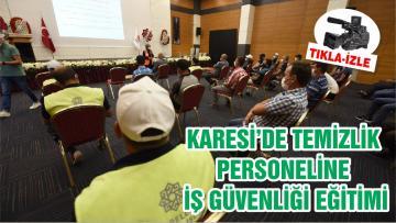 KARESİ'DE TEMİZLİK PERSONELİNE İŞ GÜVENLİĞİ EĞİTİMİ