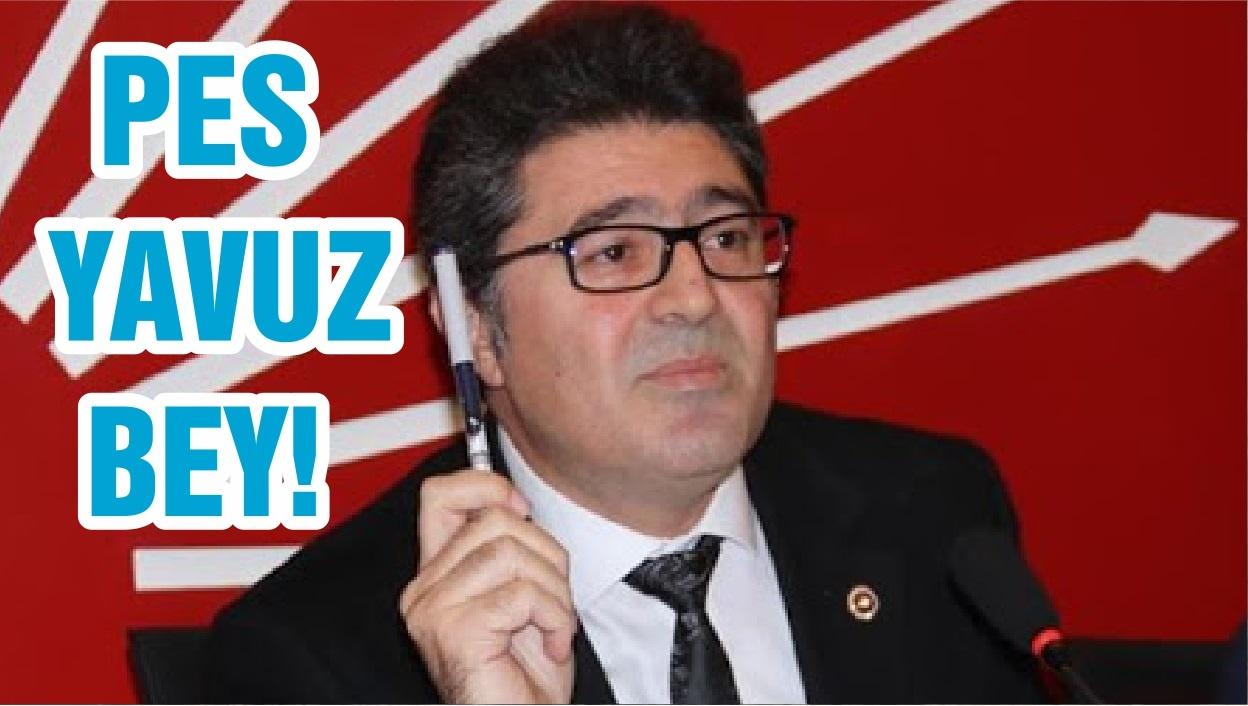 PES YAVUZ BEY!