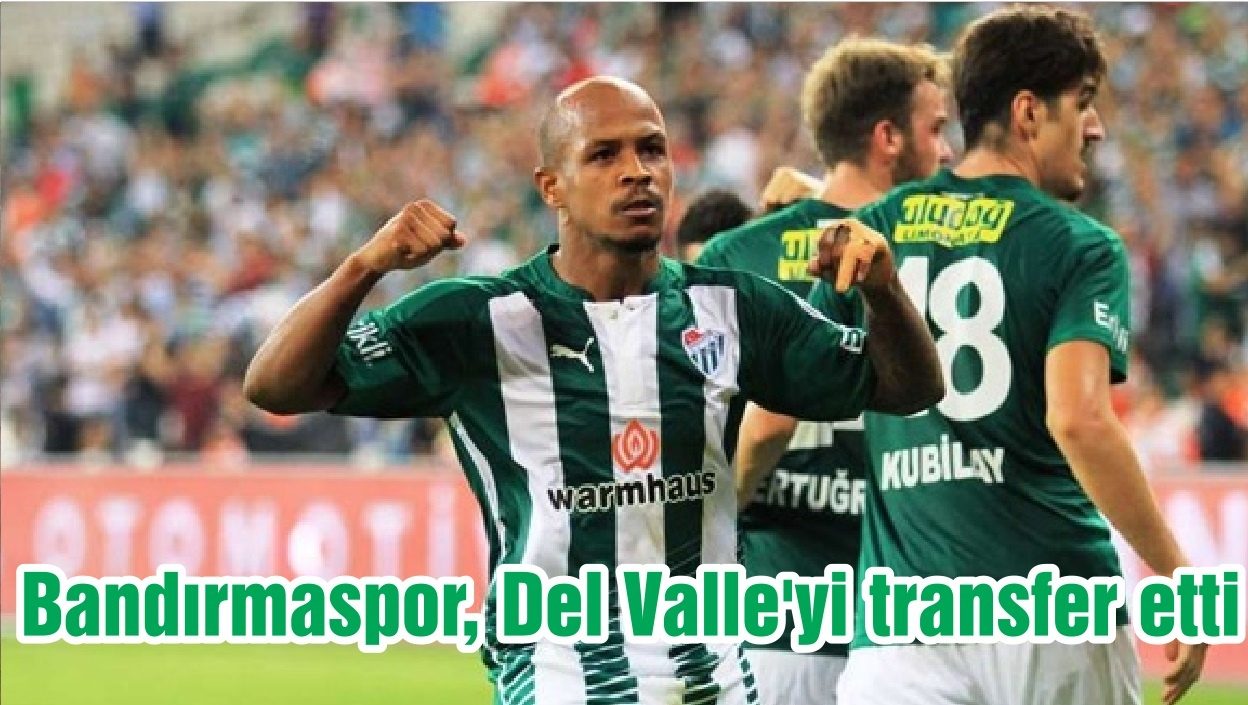 Bandırmaspor, Del Valle'yi transfer etti