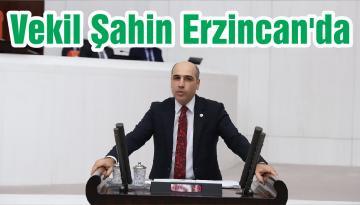 Vekil Şahin Erzincan'da