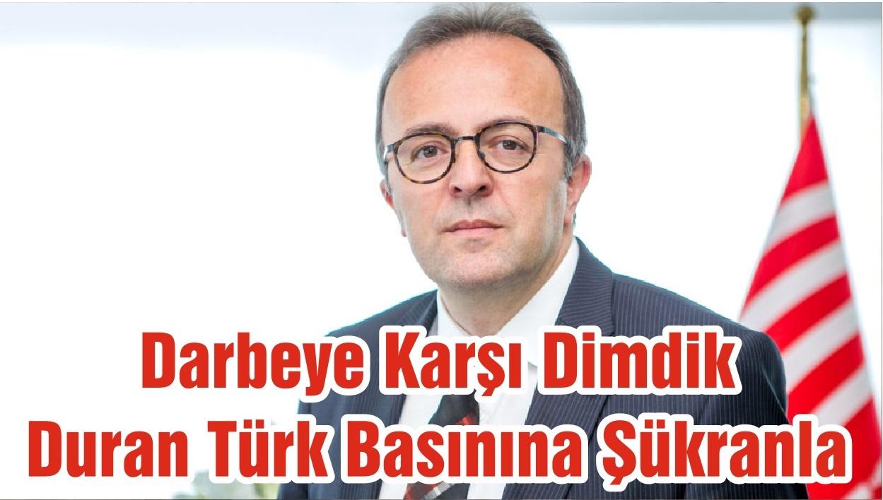 Darbeye Karşı Dimdik Duran Türk Basınına Şükranla