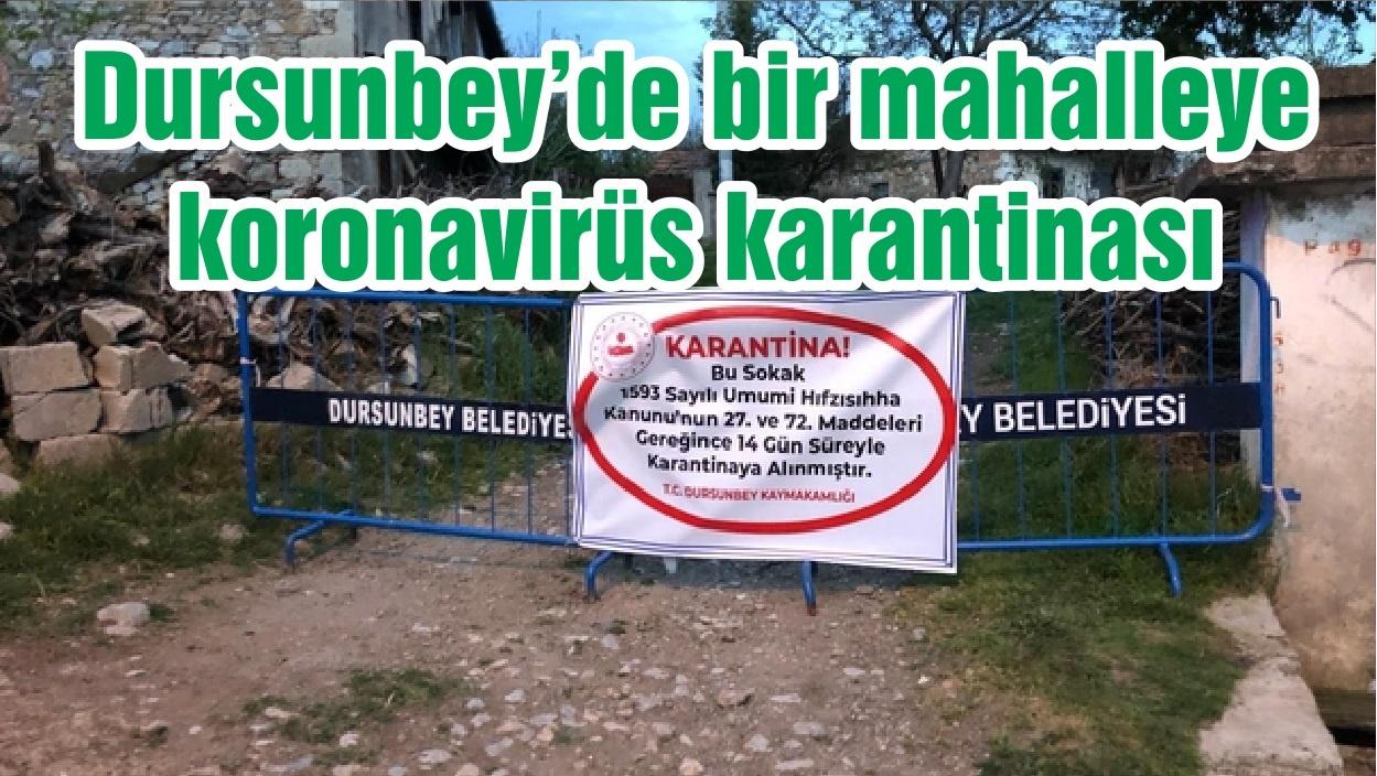 Dursunbey'de bir mahalleye koronavirüs karantinası