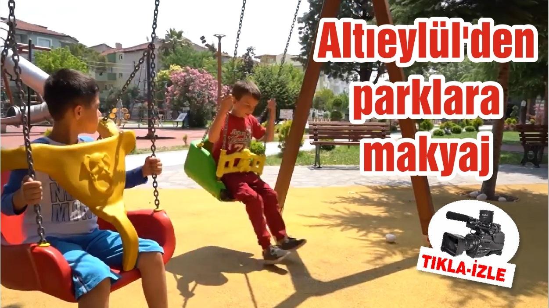 Altıeylül'den parklara makyaj