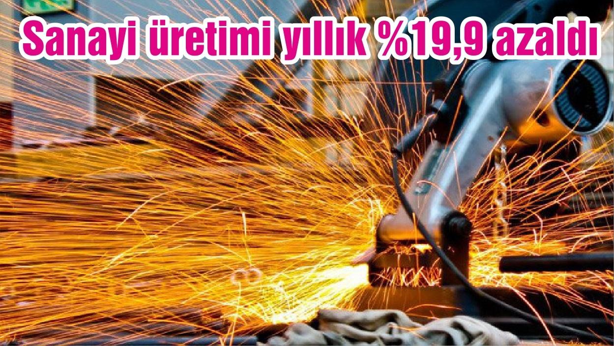 Sanayi üretimi yıllık %19,9 azaldı