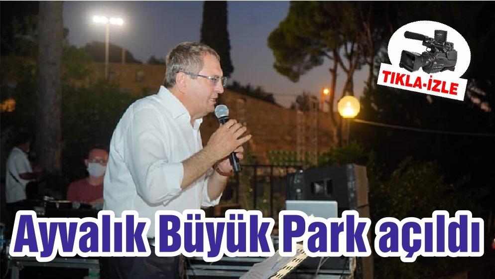 Ayvalık Büyük Park açıldı