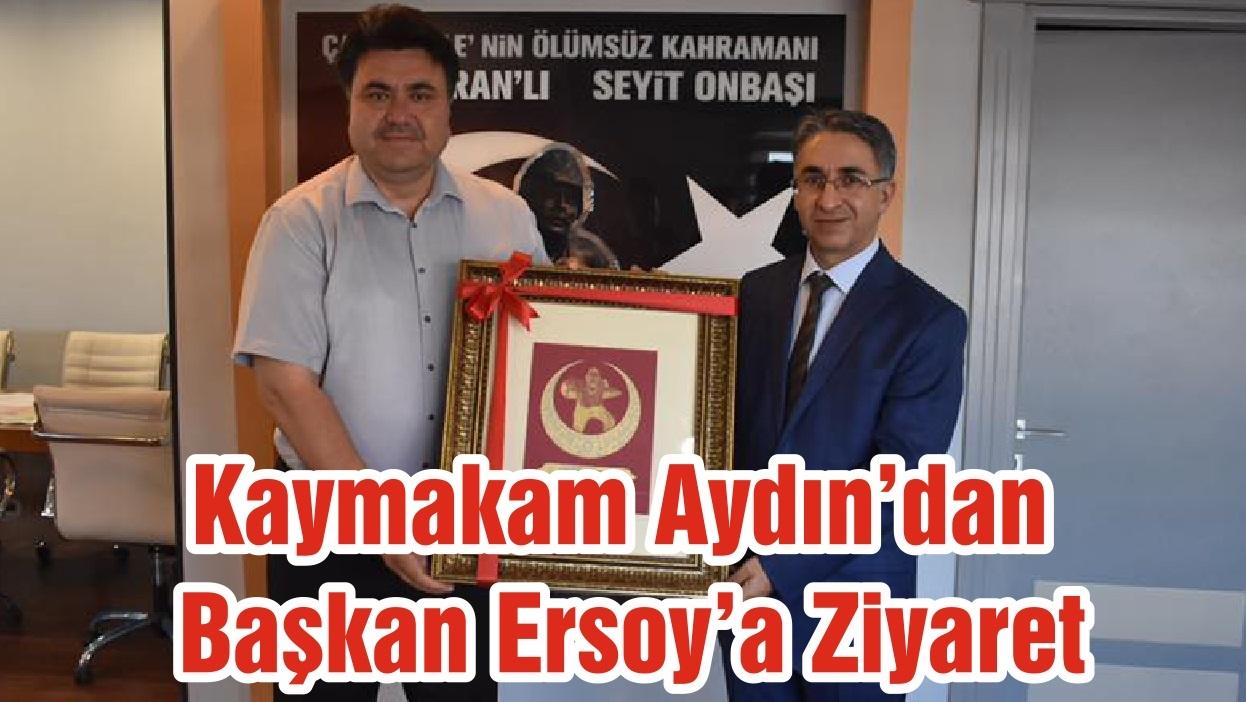 Kaymakam Aydın'dan Başkan Ersoy'a Ziyaret