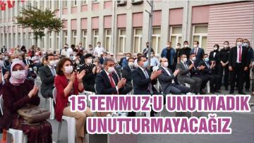 15 TEMMUZ'U UNUTMADIK, UNUTTURMAYACAĞIZ