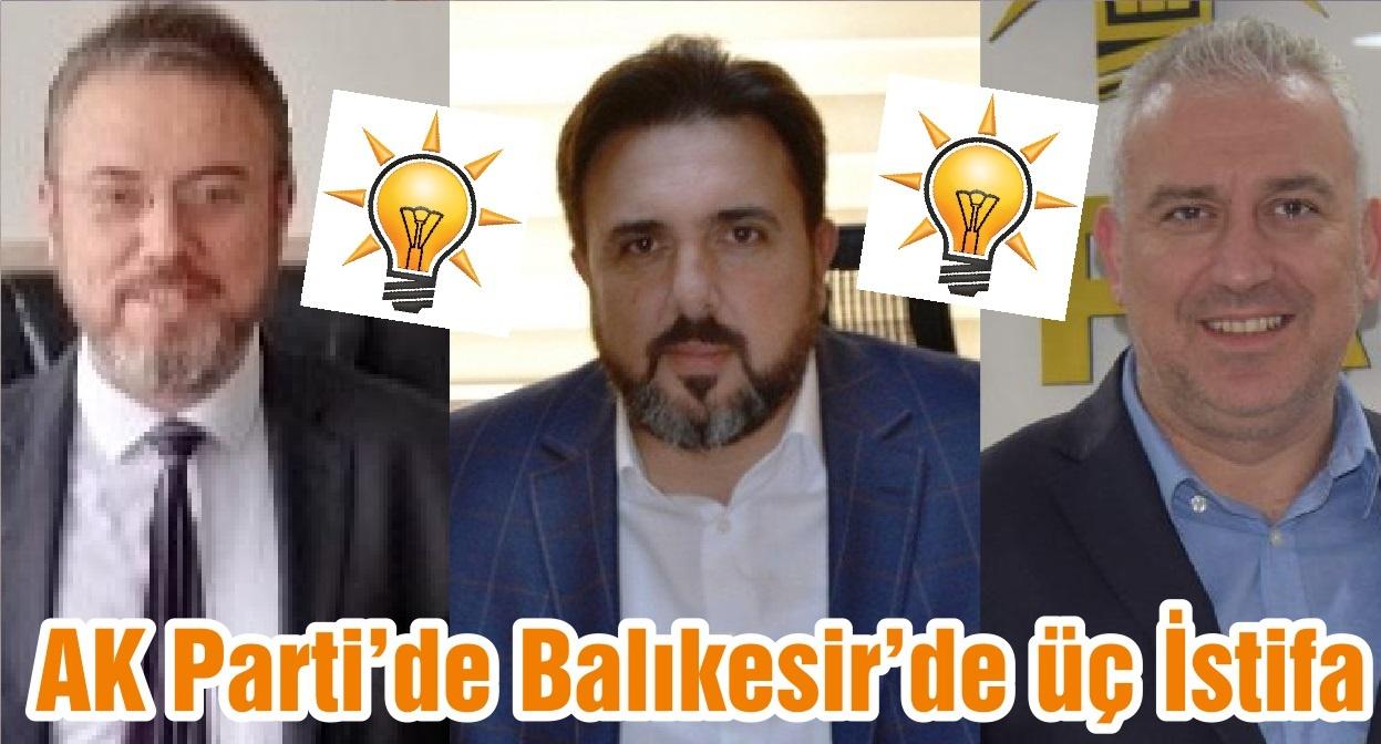 AK Parti'de Balıkesir'de üç İstifa