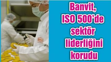 Banvit, ISO 500'de sektör liderliğini korudu