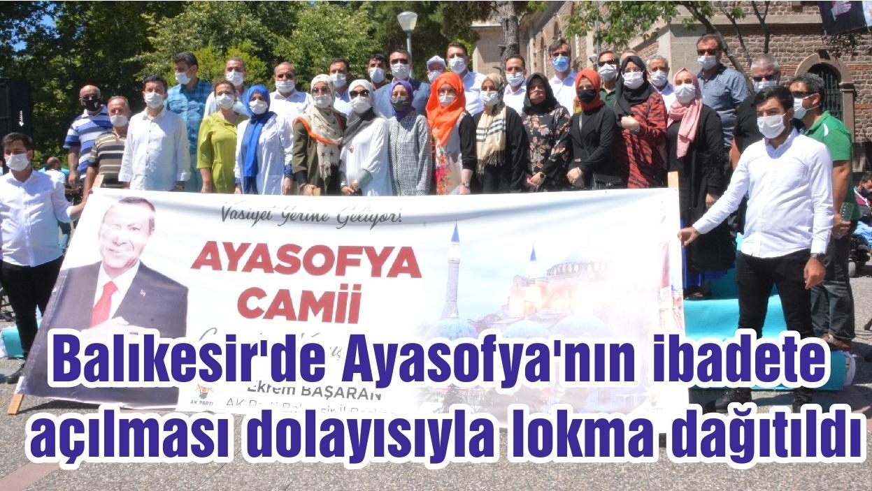 Balıkesir'de Ayasofya'nın ibadete açılması dolayısıyla lokma dağıtıldı