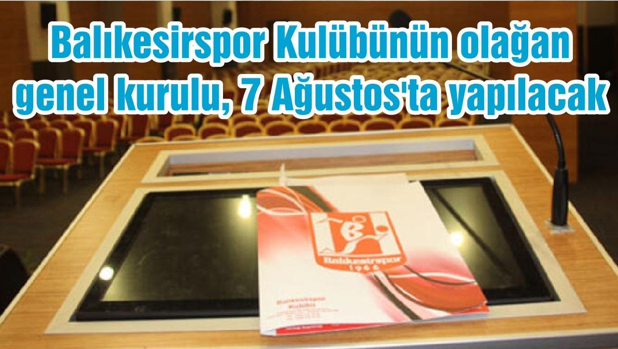 Balıkesirspor Kulübünün olağan genel kurulu, 7 Ağustos'ta yapılacak