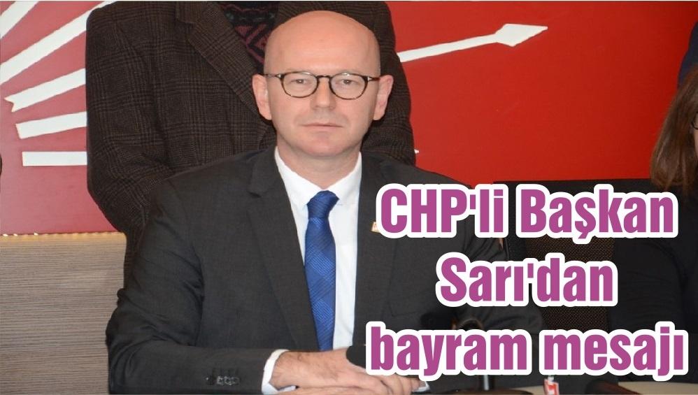 CHP'li Başkan Sarı'dan bayram mesajı