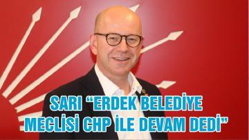 """SARI """"ERDEK BELEDİYE MECLİSİ CHP İLE DEVAM DEDİ"""""""