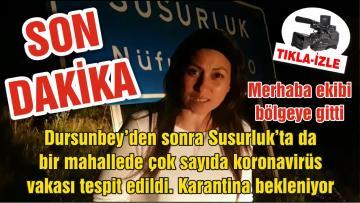 Durunbey'den sonra Susurluk'tada bir mahallede çok sayıda koronavirüs vakası tespit edildi