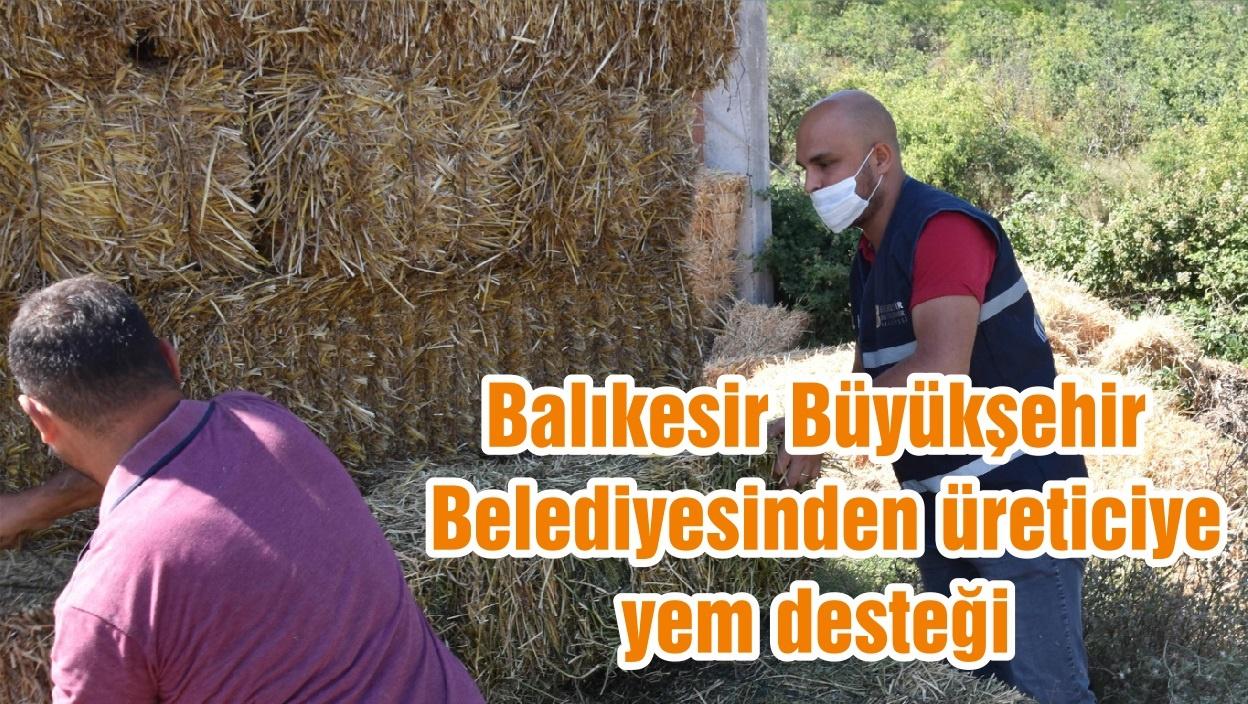 Balıkesir Büyükşehir Belediyesinden üreticiye yem desteği
