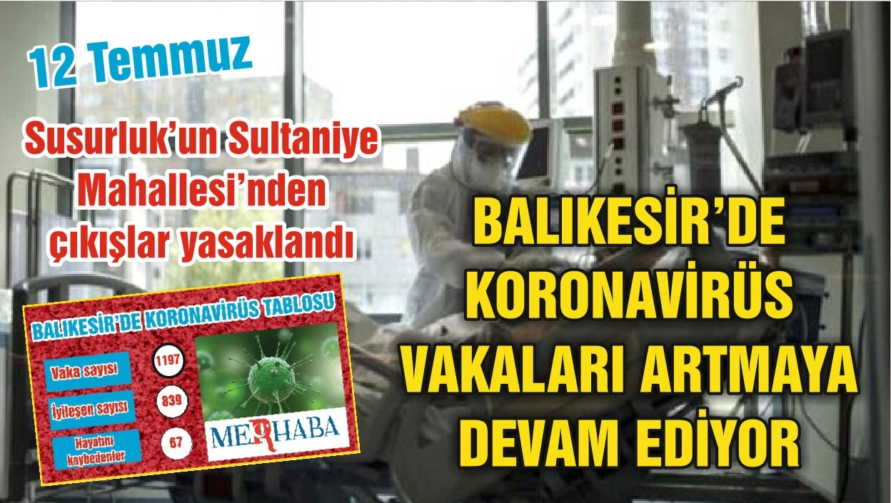 BALIKESİR'DE 12 TEMMUZ KORONAVİRÜS TABLOSU