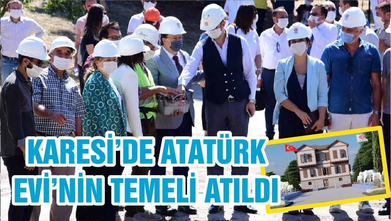 KARESİ'DE ATATÜRK EVİ'NİN TEMELİ ATILDI