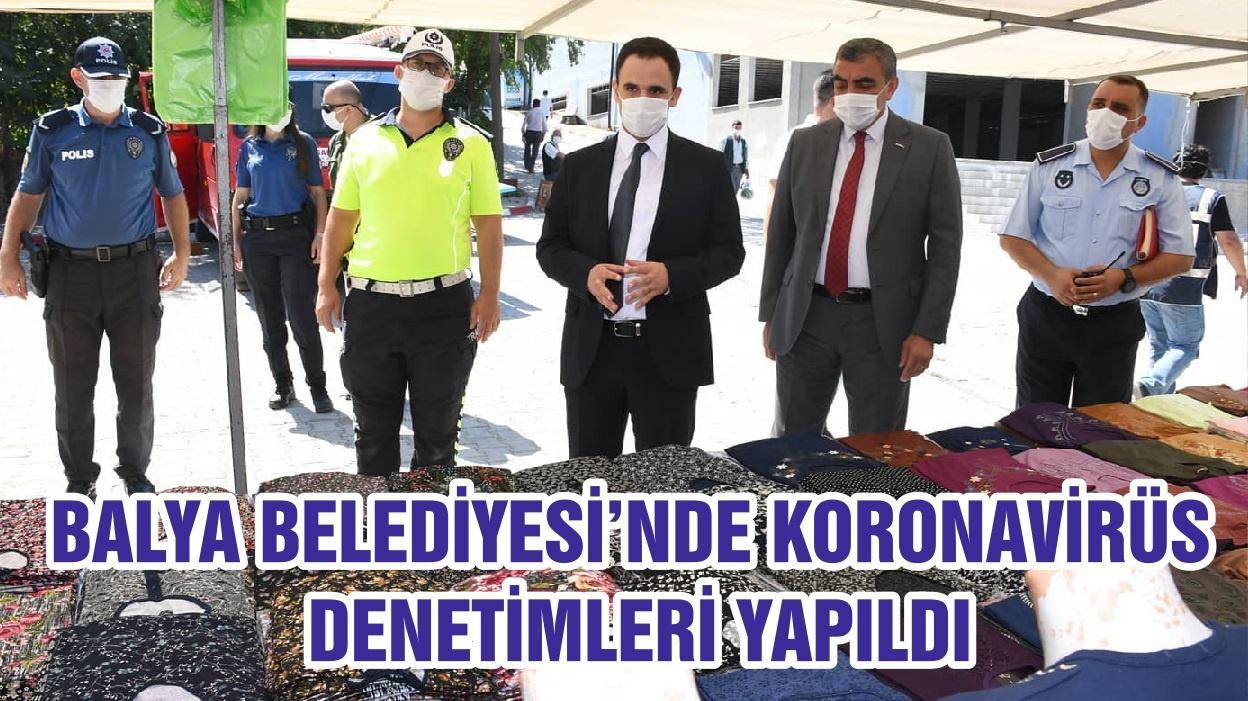 BALYA BELEDİYESİ'NDE KORONAVİRÜS DENETİMLERİ YAPILDI