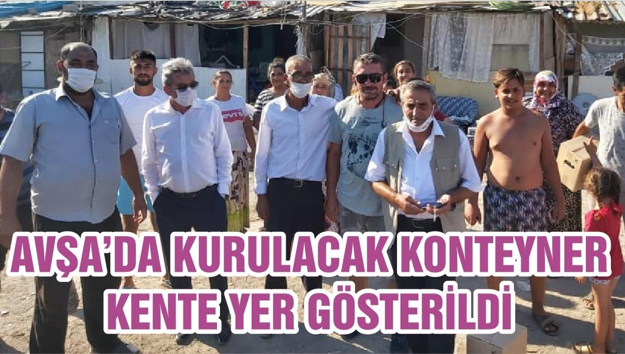AVŞA'DA KURULACAK KONTEYNER KENTE YER GÖSTERİLDİ