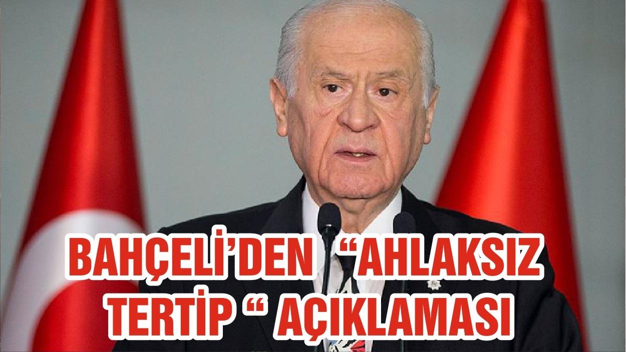 """BAHÇELİ'DEN """"AHLAKSIZ TERTİP """" AÇIKLAMASI"""