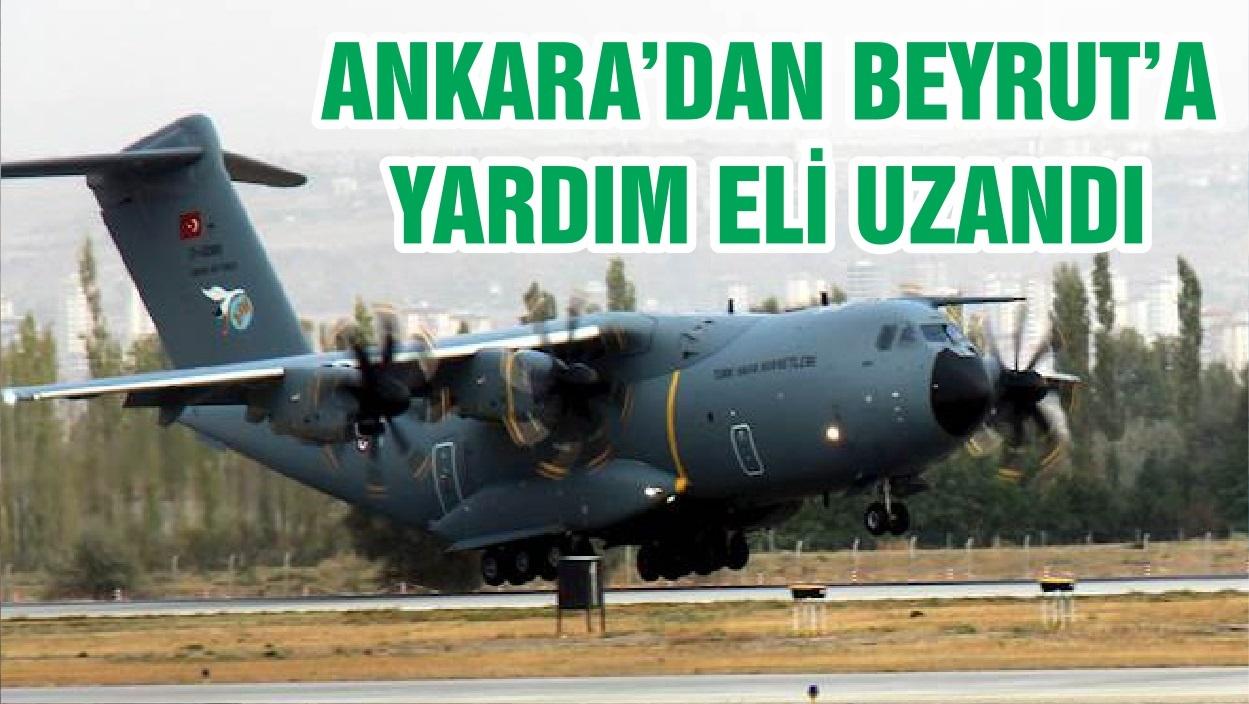 ANKARA'DAN BEYRUT'A YARDIM ELİ UZANDI
